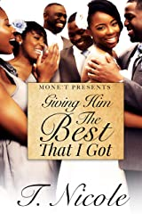 Giving Him The Best That I Got Kindle Edition