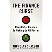 The Finance Curse: How global finance is making us all poorer