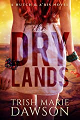 The Dry Lands: a Hutch and A'ris novel Kindle Edition
