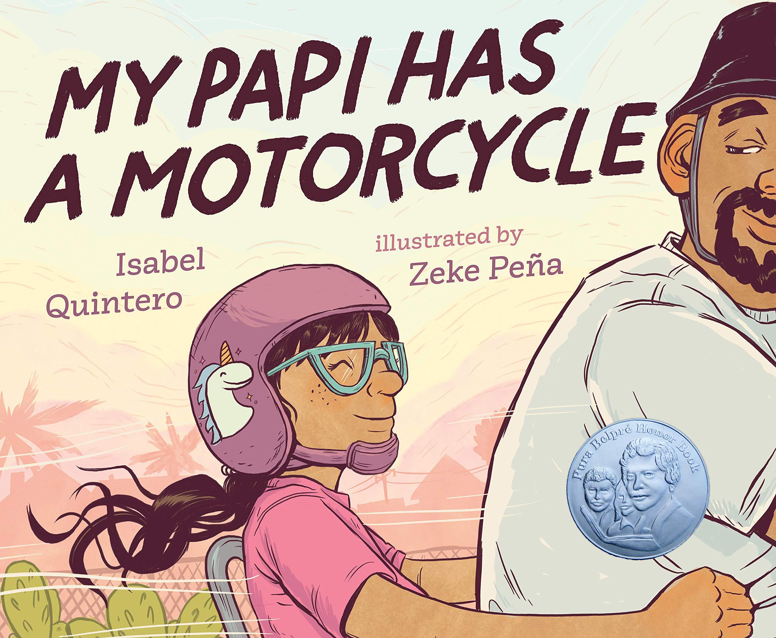 My Papi Has a Motorcycle: Quintero, Isabel, Peña, Zeke: 9780525553410:  Amazon.com: Books