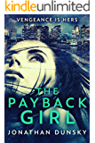 The Payback Girl: A Vigilante Justice Thriller