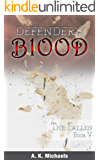 Defender's Blood The Fallen (An Urban Fantasy)