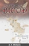 Defender's Blood The Fallen (An Urban Fantasy)