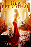 Her Betrothal: A Fantasy Romance Shifter Adventure (The Royal Shifters Book 1)