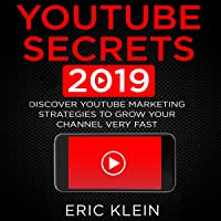 YouTube Secrets 2019: Discover YouTube Marketing Strategies to Grow Your Channel Very Fast
