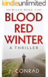 Blood Red Winter: A Thriller (Wilco Book 1)
