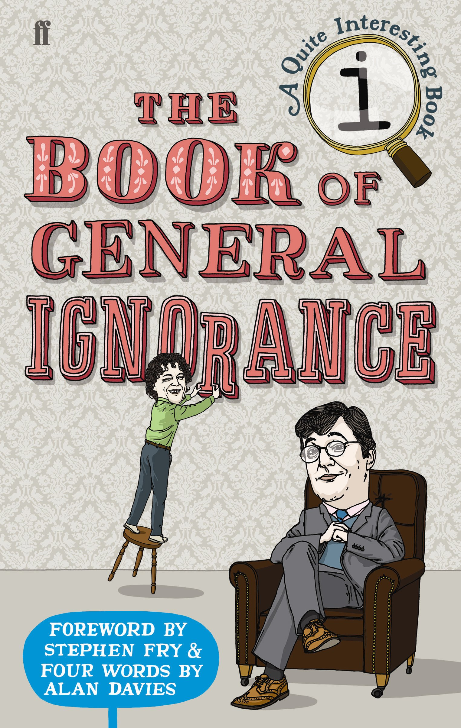 The Book of General Ignorance (A Quite Interesting Book): Amazon.co.uk:  John Lloyd, John Mitchinson, Stephen Fry: 9780571233687: Books