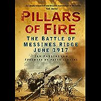Pillars of Fire: The Battle of Messines Ridge, 1917
