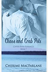 Chaos and Crab Pots (Copper River Romances Book 7) Kindle Edition