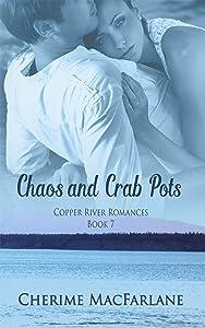 Chaos and Crab Pots (Copper River Romances Book 7)