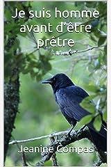 Je suis homme avant d'être prêtre (French Edition) Kindle Edition