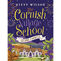 The Cornish Village School - Second Chances (Cornish Village School series Book 2)
