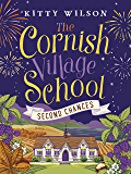 The Cornish Village School - Second Chances (Cornish Village School series Book 2)