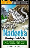 Nadeeka – Schneeleoparden in Gefahr: Abenteuer hoch oben in den Bergen von Nepal