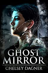 Ghost Mirror: Supernatural Horror with Scary Ghosts (Ghost Mirror Series Book 1) Kindle Edition