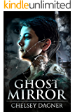 Ghost Mirror (Ghost Mirror Series Book 1)
