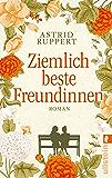 Ziemlich beste Freundinnen: Roman (German Edition)