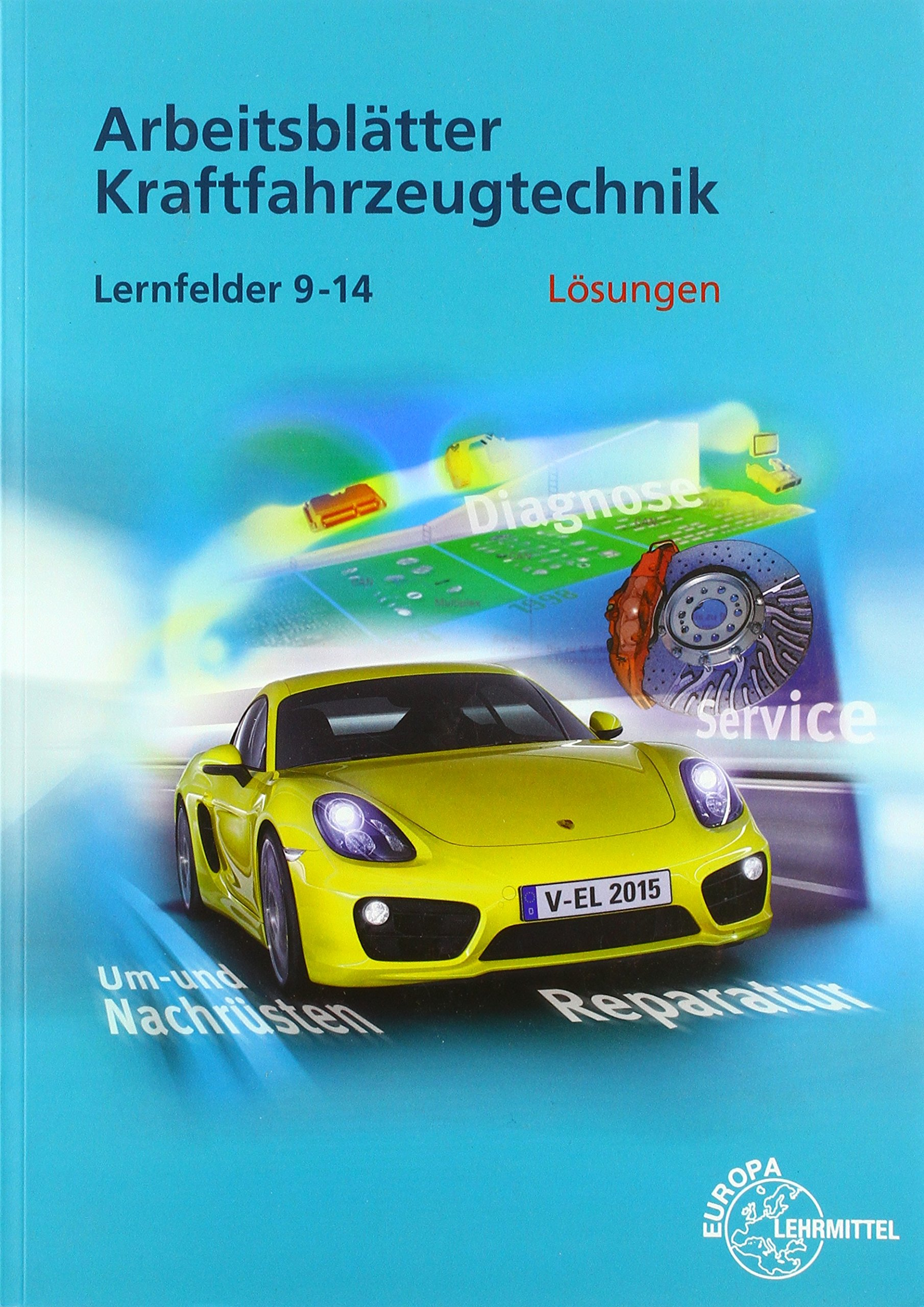 Lösungen zu 2281X: Lösungen Arbeitsblätter Kfz Lernfelder 9-14 ...