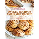 Sweets, Holidays and Family Recipes - Israeli-Mediterranean Cookbook (Cook In Israel - Kosher Recipes, Mediterranean Cooking