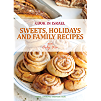 Sweets, Holidays and Family Recipes - Israeli-Mediterranean Cookbook (Cook In Israel - Kosher Recipes, Mediterranean Cooking 1) (English Edition)
