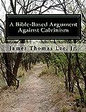A Bible-Based Argument Against Calvinism
