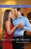 Mills & Boon : Just A Little Bit Married (The Bachelors of Blackwater Lake Book 9)
