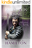 Redemption Rising: Part Three in The Unfading Lands Series