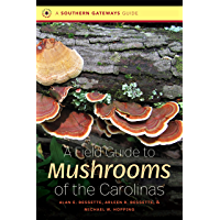 A Field Guide to Mushrooms of the Carolinas (Southern Gateways Guides)