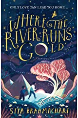 Where the River Runs Gold Kindle Edition