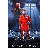 Jailhouse Golem: A Novella: Blue Moon Investigations Book 18 - A Snarky Paranormal Detective Mystery