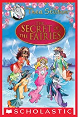 The Secret of the Fairies: A Geronimo Stilton Adventure (Thea Stilton: Special Edition) (Thea Stilton Special Edition) Kindle Edition