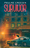 Survivor: A Sanctuary Novella (Sanctuary End Times Series Book 2) (English Edition)