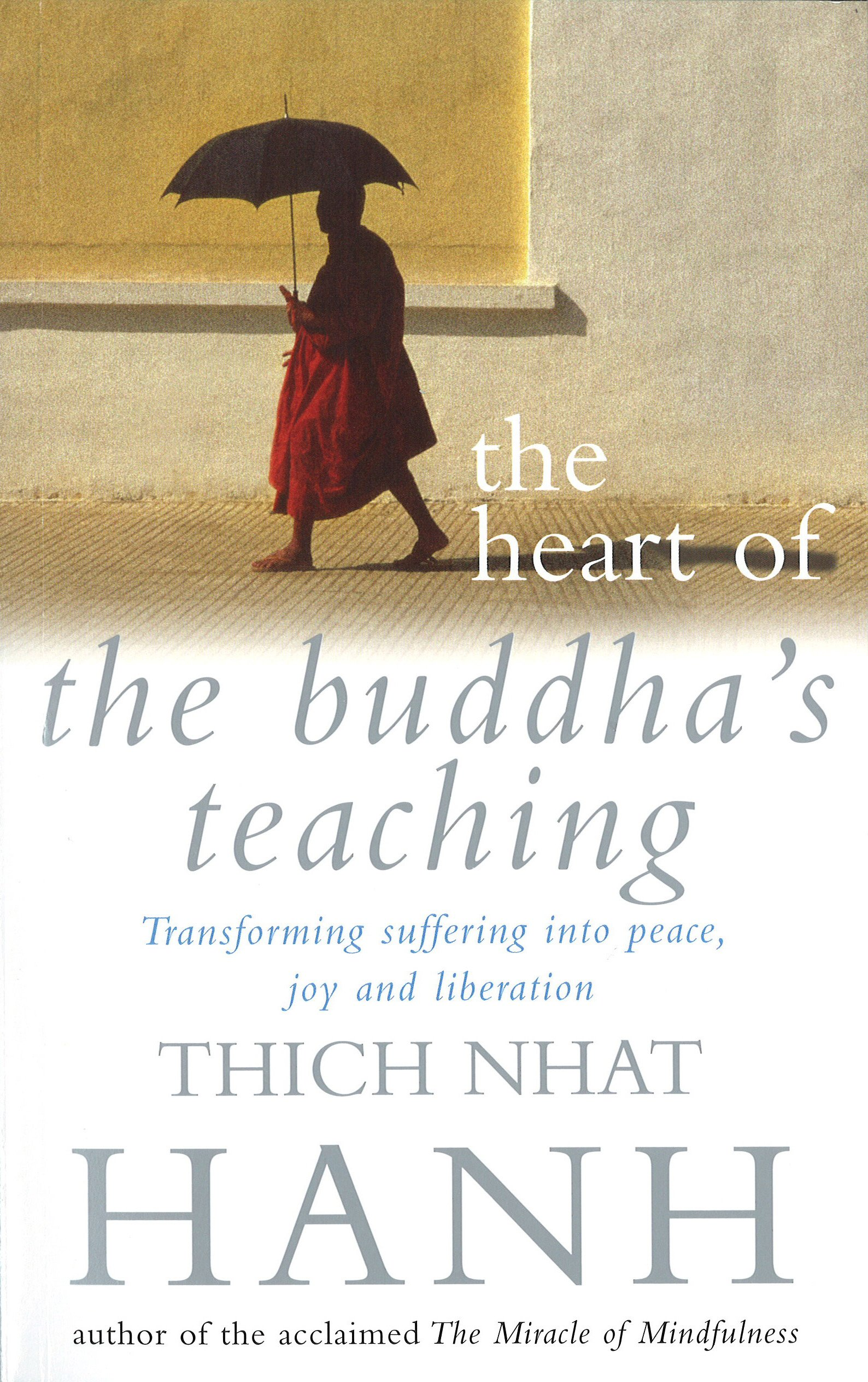 The Heart Of Buddha's Teaching  Transforming Suffering Into Peace Joy And Liberation  English Edition