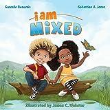 I Am Mixed (I Am Book Series 1)