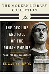Decline and Fall of the Roman Empire: The Modern Library Collection (Complete and Unabridged) (The Decline and Fall of the Roman Empire) Kindle Edition
