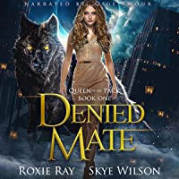 Denied Mate: Queen of the Pack, Book 1