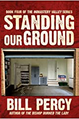 Standing Our Ground (Monastery Valley Book 4) Kindle Edition