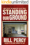 Standing Our Ground (Monastery Valley Book 4)