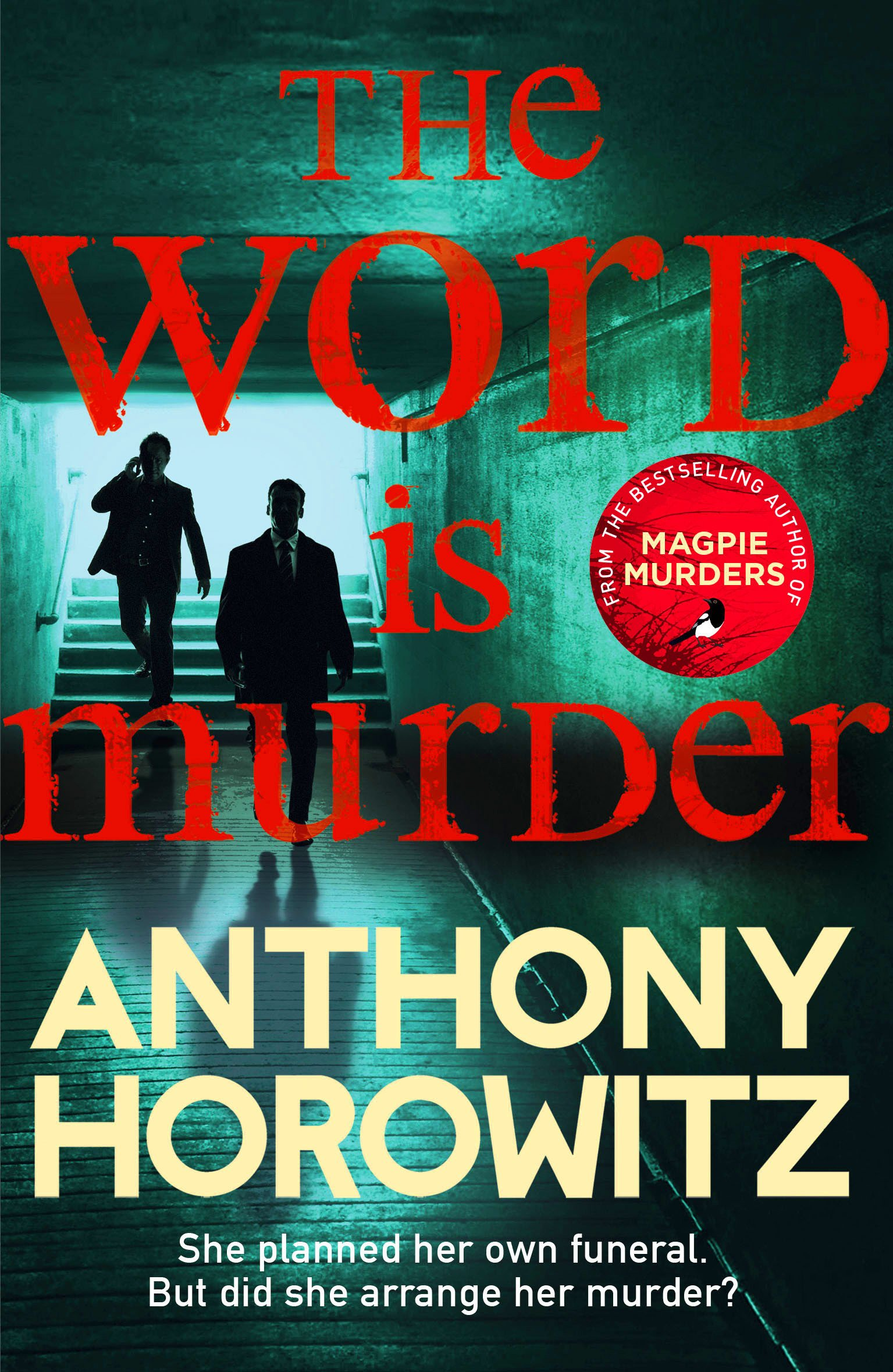 The Word Is Murder  The Bestselling Mystery From The Author Of Magpie Murders – You've Never Read A Crime Novel Quite Like This