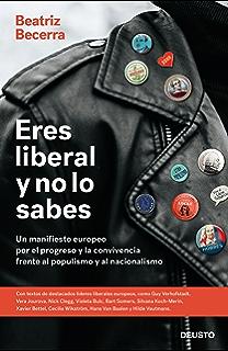 Eres liberal y no lo sabes: Un manifiesto europeo por el progreso y la…