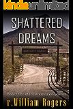 Shattered Dreams- Arkansas Valley - Book 3
