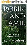 Robin and Jamie Book 18 (An Original Fairytale 3)