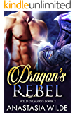 Dragon's Rebel (Wild Dragons Book 2)