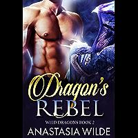 Dragon's Rebel (Wild Dragons Book 2) (English Edition)