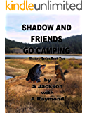 Shadow and Friends Go Camping (Shadow Series Book Two 2)