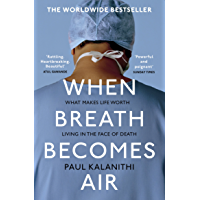 When Breath Becomes Air (English Edition)