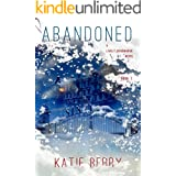 ABANDONED: A Lively Deadmarsh Novel - A Canadian Paranormal Mystery Thriller: BOOK 1