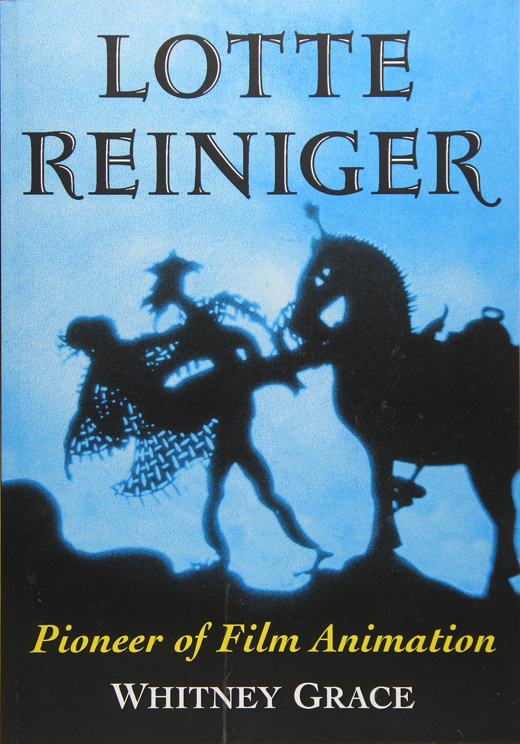 Lotte Reiniger Pioneer Of Film Animation Grace Whitney 9781476662060 Amazon Com Books
