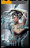 Alora's Choice (The Complex Book 0)