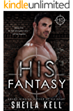 His Fantasy (HIS Series Book 8)